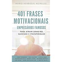 401 Frases Motivacionais de Empresários Famosos: Para atrair dinheiro, sucesso e prosperidade!