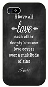iPhone 5 / 5s Bible Verse - Above all love each other. 1 Peter 4:8 .Charcoal - black plastic case / Verses, Inspirational and Motivational