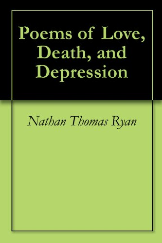 Poems of Love, Death, and Depression - Kindle edition by Nathan