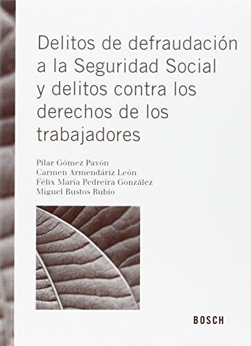 Descargar Libro Delitos De Defraudación A La Seguridad Social Y Delitos Contra Los Derechos De L Aa.vv.