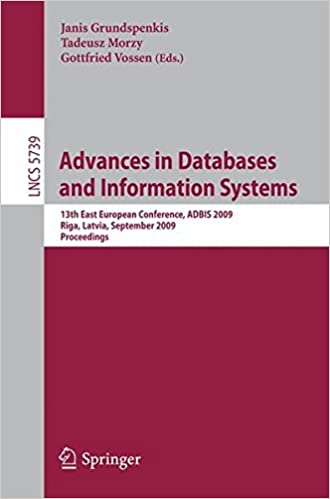 Ebooks gratuits et téléchargements de magazines Advances in Databases and Information Systems: 13th East European Conference, ADBIS 2009, Riga, Latvia, September 7-10, 2009, Proceedings (Lecture Notes in Computer Science) PDF CHM ePub