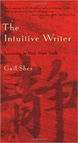 The Intuitive Writer: Listening to Your Own Voice (Compass) by Gail Sher (2002-03-26)