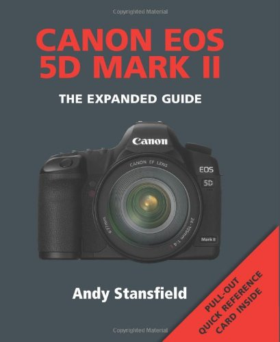 Download Canon EOS 5D Mark II: The Expanded Guide pdf