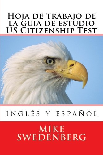 Hoja de trabajo de la guia de estudio US Citizenship Test: 2018 (Study Guides for the US Citizenship Test Translated and Annotated) (Volume 1) (Spanish and English Edition)