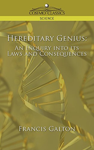 Hereditary Genius: An Inquiry into Its Laws and Consequences