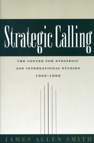 Strategic Calling: The Center for Strategic and International Studies, 1962-1992 (Book)