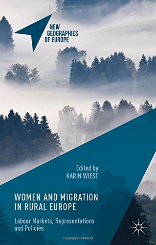 Women and Migration in Rural Europe: Labour Markets, Representations and Policies (New Geographies of Europe)