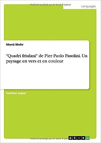 quadri friulani de pier paolo pasolini un paysage en vers et en couleur french edition french
