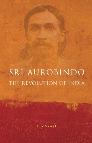 Sri Aurobindo and the Revolution of India