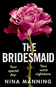 The Bridesmaid: The addictive new psychological thriller that everyone is talking about in 2021