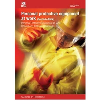 Personal Protective Equipment at Work 1992: Regulations: Guidance on Regulations (Legal S.) (Paperback) - Common (Work Protective At Regulations Personal Equipment)