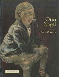 Otto Nagel (1894-1967). Orte - Menschen