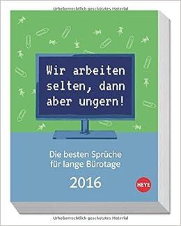 Die Besten Sprüche Für Bürotage 2016 Tagesabreißkalender 2016