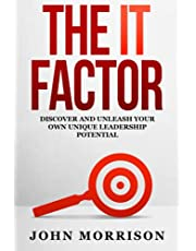 The IT Factor: Discover and Unleash Your Own Unique Leadership Potential