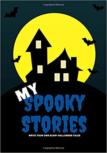 my spooky stories write your own scary halloween tales pages  my spooky stories write your own scary halloween tales 100 pages boo blue creative writing for kids creative kid 9781976219085 com books