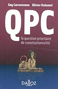 QPC : La Question Prioritaire de Constitutionnalité - 2011 par Olivier Duhamel
