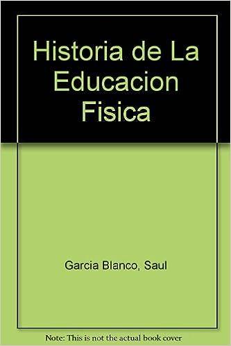 Historia De La Educacion Fisica Amazon Co Uk Saul Garcia Blanco