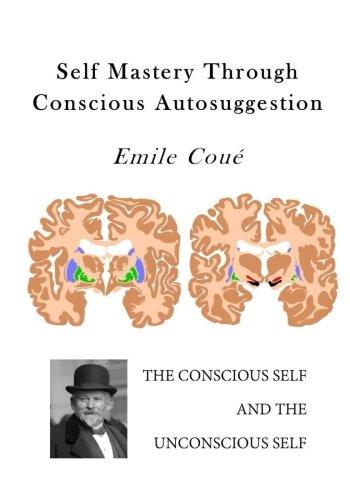 Download Self Mastery Through Conscious Autosuggestion: Autosuggestion PDF