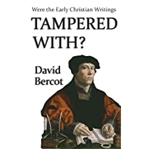 Were the Early Christian Writings Tampered With?