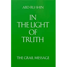 In the Light of Truth: The Composite Grail Message