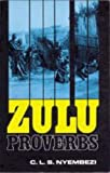 Zulu Proverbs (English and Zulu Edition)