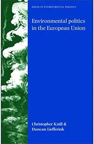 Environmental politics in the European Union: Policy-making, implementation and patterns of multi-level governance (Issu