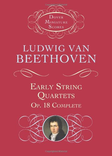 Early String Quartets: Op. 18 Complete (Dover Miniature Music Scores)
