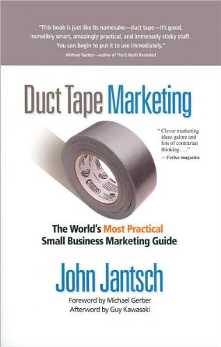 by John Jantsch Duct Tape Marketing: The World's Most Practical Small Business Marketing Guide (text only)[Paperback]2008