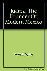 Hardcover Juarez, the Founder of Modern Mexico Book