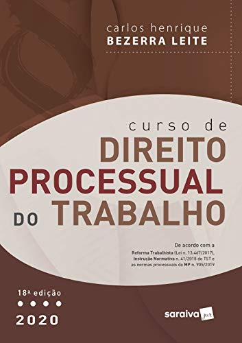 Curso de Direito Processual do Trabalho - 18ª Ed. 2020