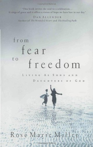From Fear to Freedom: Living as Sons and Daughters of God