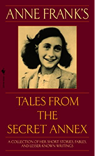 Amazon anne frank remembered the story of the woman who anne franks tales from the secret annex a collection of her short stories fables fandeluxe Epub