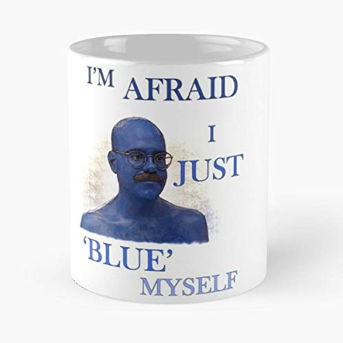 Arrested Development Tobias Funke Quote - Coffee Mug-11 Oz,white Unique Birthday Gift-the Best Gift For Holidays.