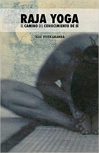 Amazon.com: Raja Yoga: El Camino del Conocimiento de Sí ...