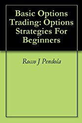 Basic Options Trading: Options Strategies For Beginners