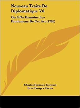 Book Nouveau Traite de Diplomatique V6: Ou L'On Examine Les Fondemens de CET Art (1765)