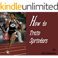 How to Train Sprinters