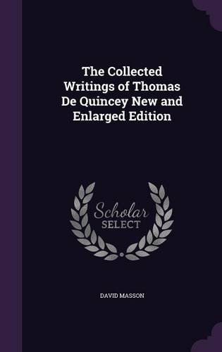 Download The Collected Writings of Thomas de Quincey New and Enlarged Edition pdf epub