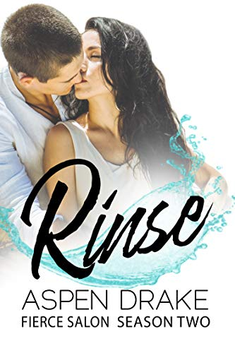 Rinse: Erotic Contemporary Romance (Fierce Salon Book 2)