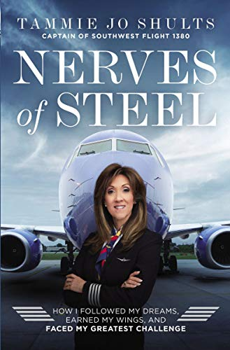 Nerves of Steel How I Followed My Dreams, Earned My Wings, and Faced My Greatest Challenge [Shults, Captain Tammie Jo] (Tapa Dura)