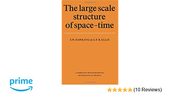 The Large Scale Structure of Space-Time (Cambridge Monographs on