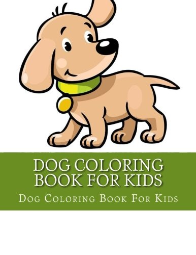 Dog Coloring Book For Kids: Cute Animal Coloring Pages for Girls and ...