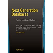 Next Generation Databases: NoSQL, NewSQL, and Big Data