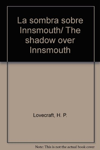 La sombra sobre Innsmouth/ The shadow over Innsmouth (Spanish Edition)