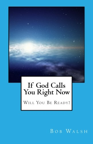Download If God Calls You Right Now: Will You Be Ready? pdf