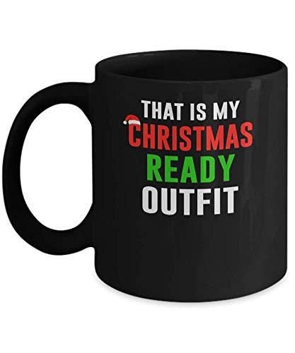 That's My Christmas Ready Outfit Xmas Pajamas Mug Coffee Mug 11OZ Coffee Mug]()