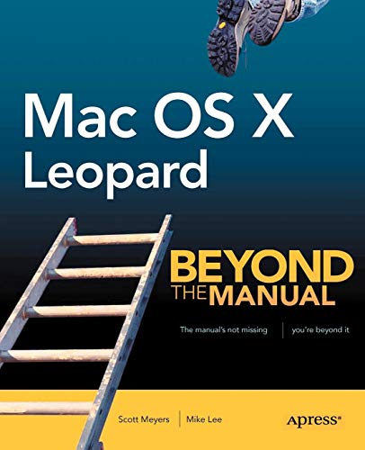 Mac OS X Leopard: Beyond the Manual (Btm (Beyond the Manual))