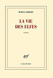 La vie des elfes : roman, Barbery, Muriel