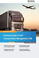 Practical Guide To SAP Transportation Management