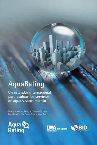 Descargar Libro Aquarating: Un Estándar Internacional Para Evaluar Los Servicios De Agua Y Alcantarillado Saneamiento Matthias Krause